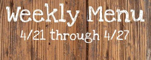 Weekly Menu 4/21 to 4/27
