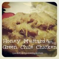 Honey Mustard Bacon Green Chile Chicken