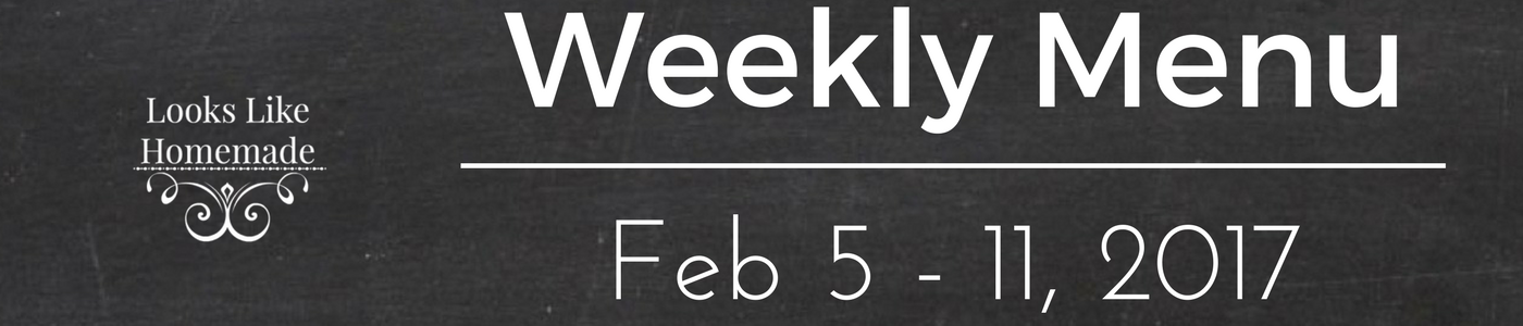 What's For Dinner, Week of February 5, 2017