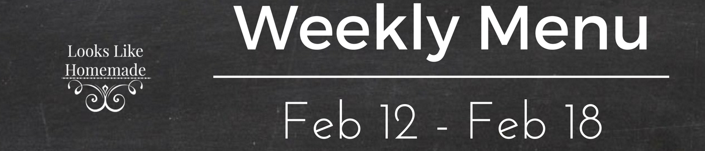 Weekly Menu Feb 12 – 18, 2017