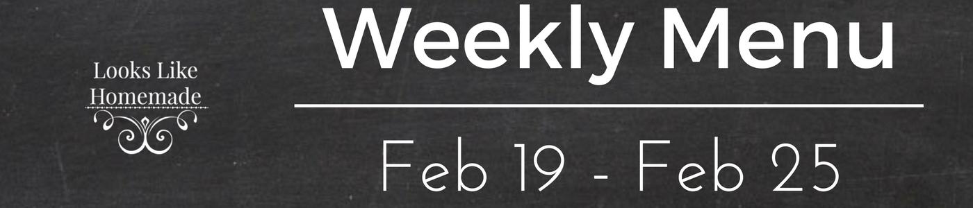 What's For Dinner – Feb 19-25, 2017